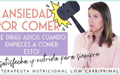 ANSIEDAD POR COMER: CÓMO COMER MENOS, ELIMINAR EL HAMBRE CONSTANTE Y ESTAR MEJOR NUTRIDA