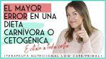 DIETA CARNIVORA Y DIETA KETO: NO COMETAS ESTE ERROR!