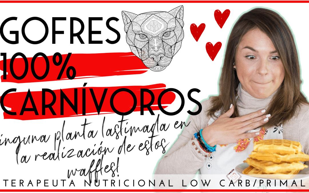 GOFRES DIETA CARNÍVORA!! SE PUEDE!!