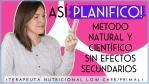 PLANIFICACIÓN NATURAL: EL MÉTODO CIENTÍFICO Y SEGURO QUE YO SIGO!
