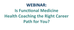 Functional Medicine Health Coaching & You: A Match? 1