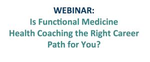 Functional Medicine Health Coaching & You: A Match? 1