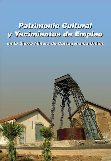 Patrimonio cultural y yacimientos de empleo en la Sierra Minera de Cartagena-La Unión