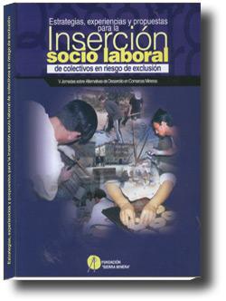 Estrategias, experiencias y propuestas para la Inserción socio laboral de colectivos en riesgo de exclusión