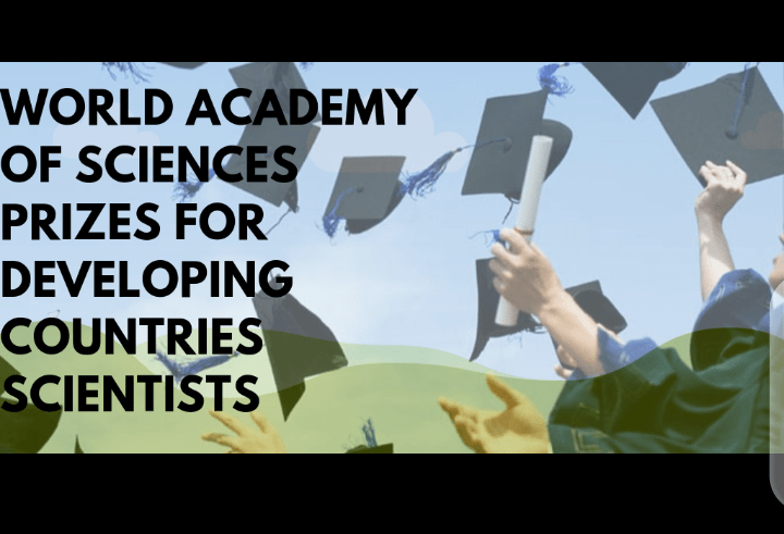 THE WORLD OF ACADEMIC SCIENCE (TWAS) AWARD 2020 FOR SCIENTIST FROM DEVELOPING COUNTRIES ($15,000 Prizes)