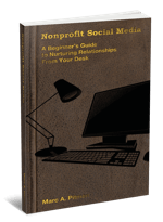 Nonprofit Social Media: A beginner's guide to nurturing relationships from your desk (smaller cover)