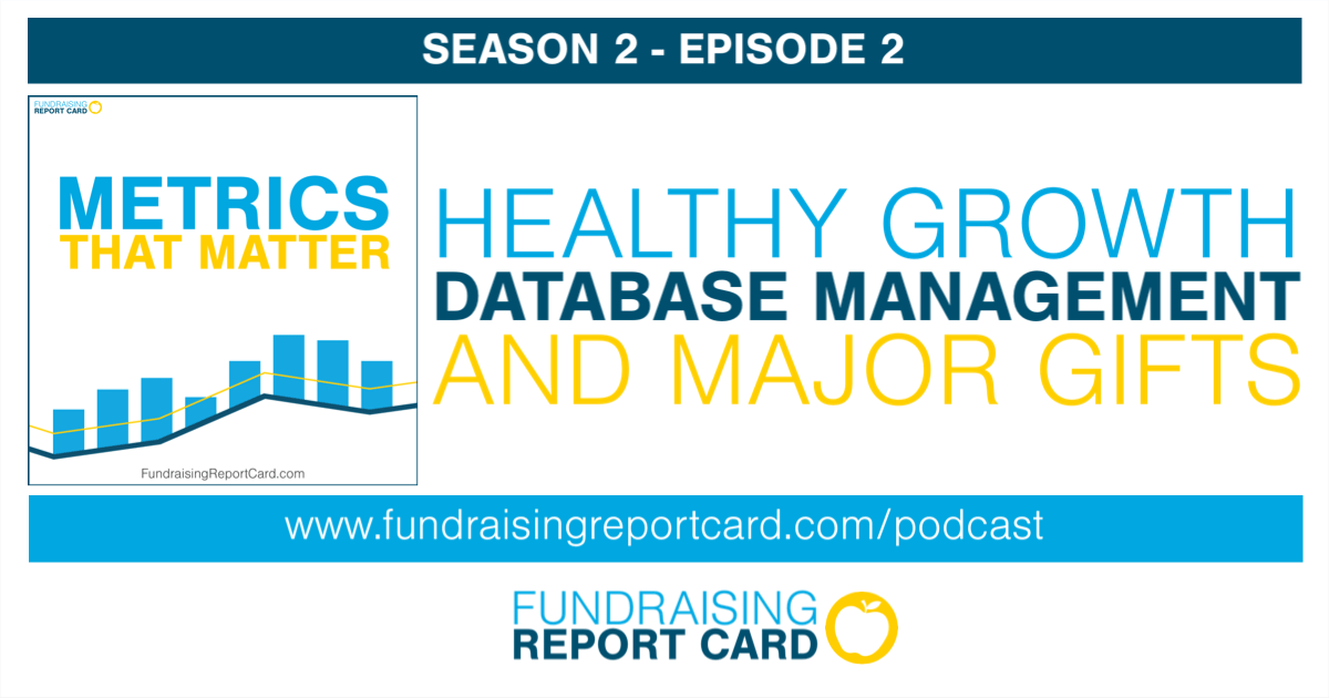 Healthy growth, database management, and major gifts