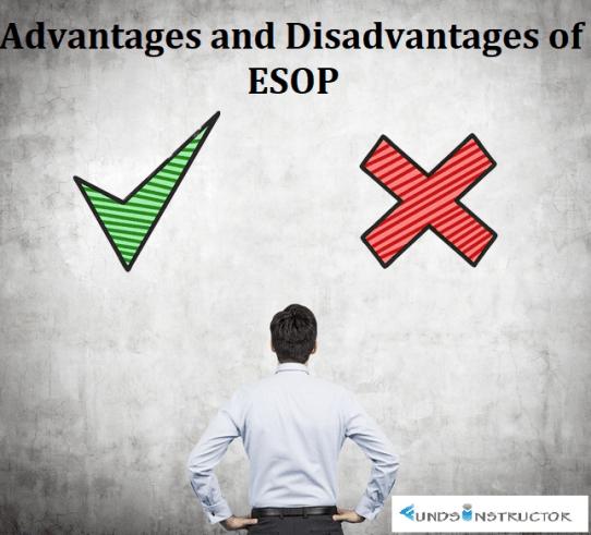 Advantages and Disadvantages of ESOP