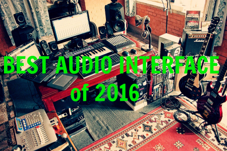 best audio interface for 2016.