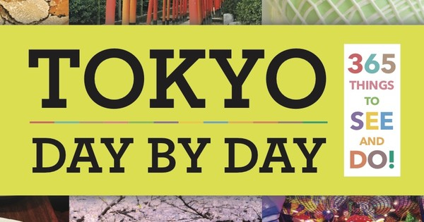 Tokyo Day by Day: 365 Things to See and Do!