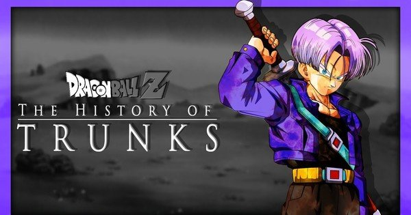 Remembering Dragon Ball Z: The History of Trunks