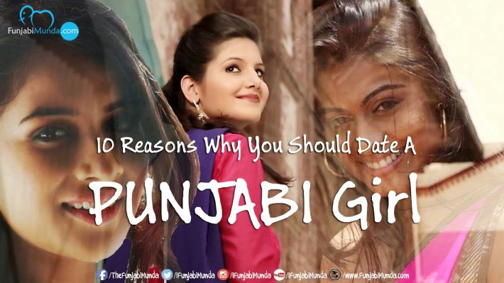 10 Reasons Why You Should Date A PUNJABI Girl