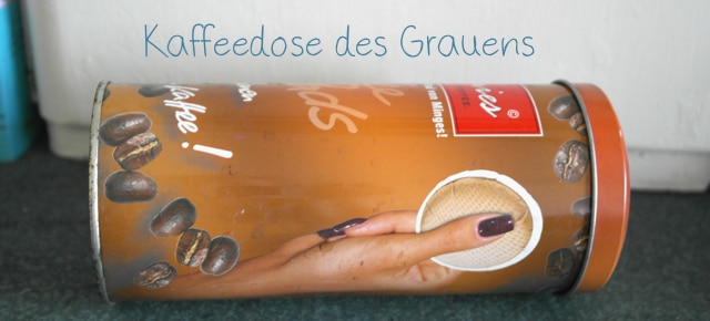 Upcycling Kaffeedose des Grauens