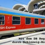 Mit dem DB Regio durch Schleswig-Holstein