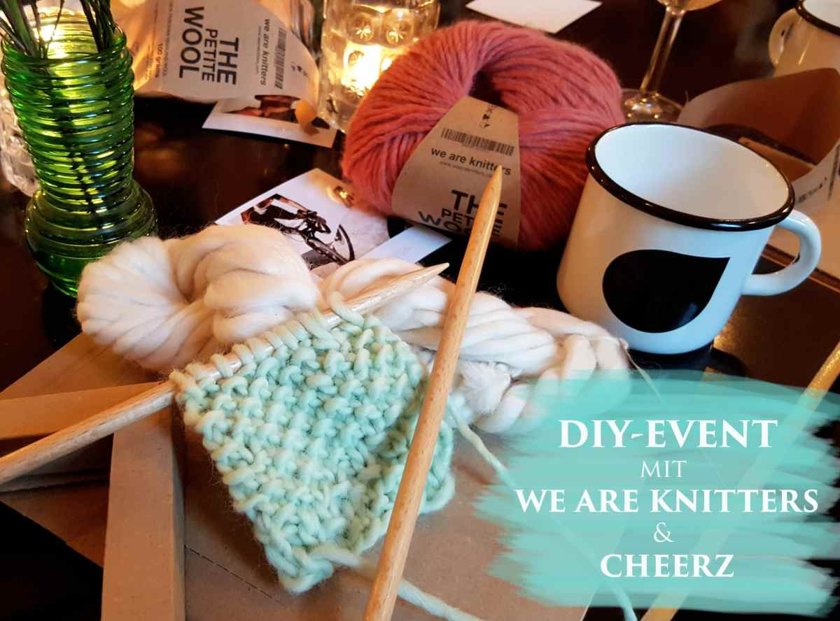 DIY-Workshop mit Cheerz & We Are Knitters