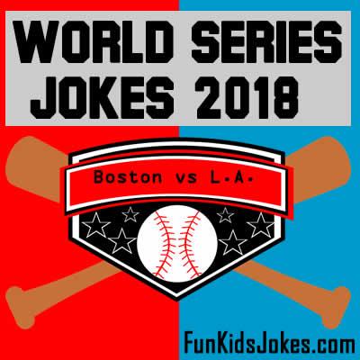 World Series Jokes 2018 Red Sox Vs Dodgers Jokes Fun Kids Jokes