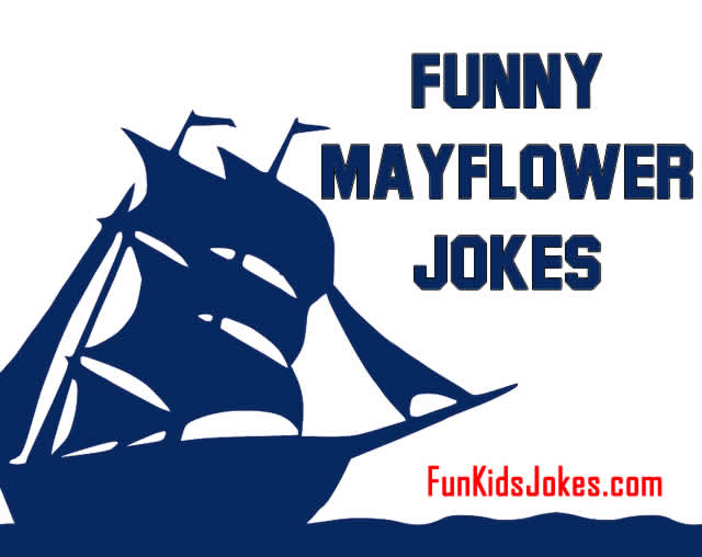 Mayflower Jokes - Pilgrim and Halloween Jokes