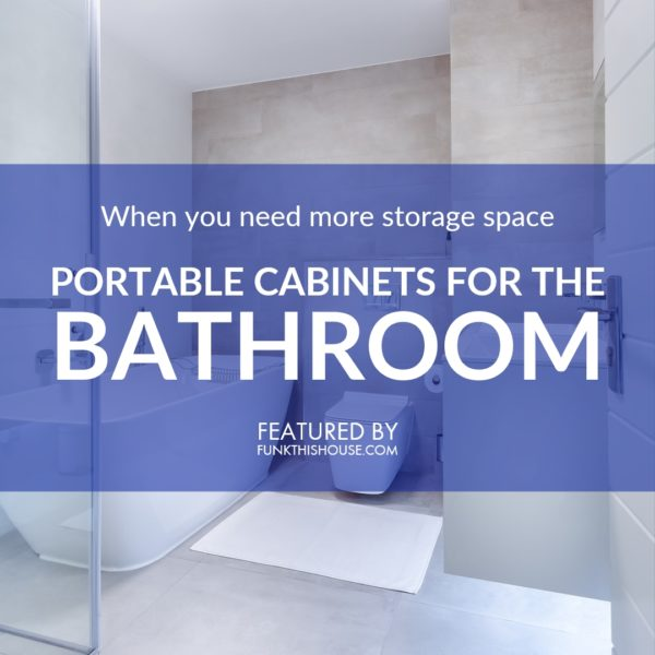 Portable Bathroom Cabinets for Extra Storage Space