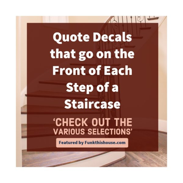 Quote Decals for Staircases