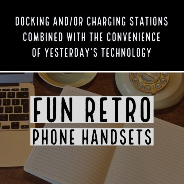 Retro Phone Handset and/or Docking Station