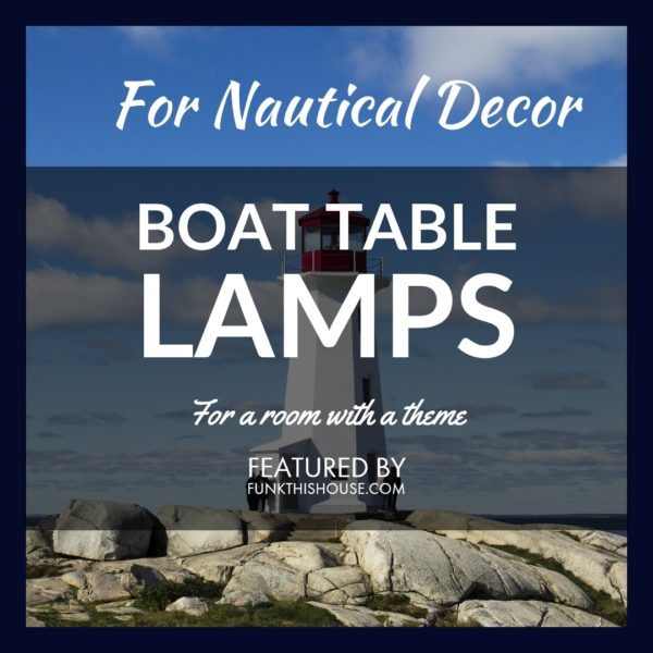 Boat Table Lamps for Nautical Home Decor