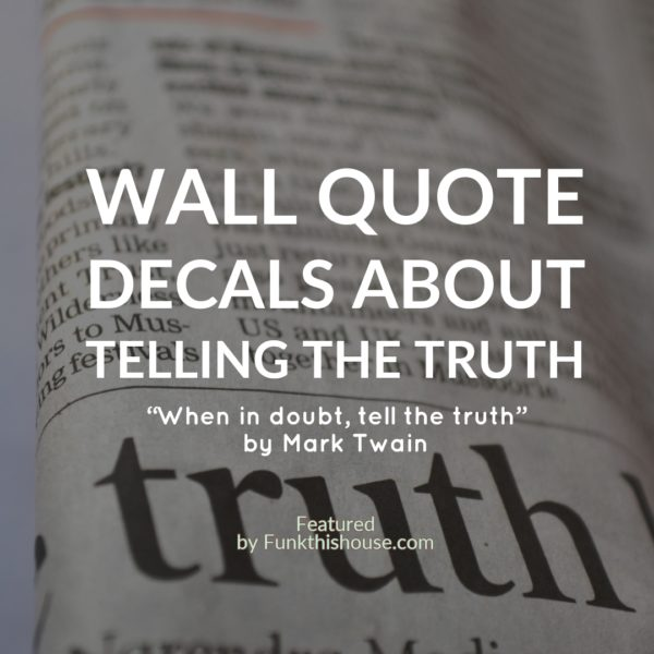 Wall Quotes About Truth