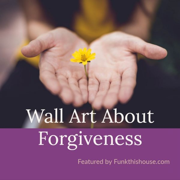 Wall Art About Forgiveness