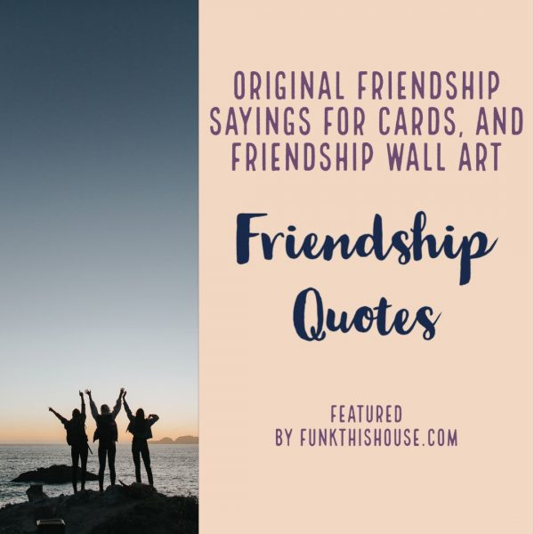 Friendship Wall Quotes and Prints