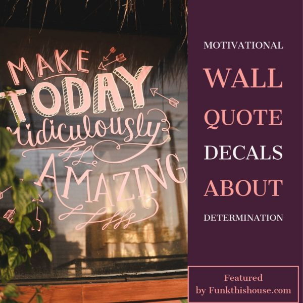 Motivational Wall Quotes about Determination and the Future