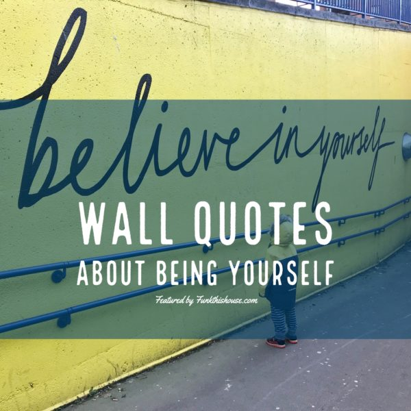 Wall Quotes about Being Yourself