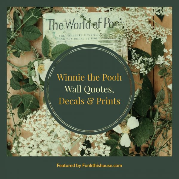 Winnie the Pooh Quotes, Decals and Prints