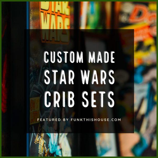 Star Wars Crib Sets Custom Made