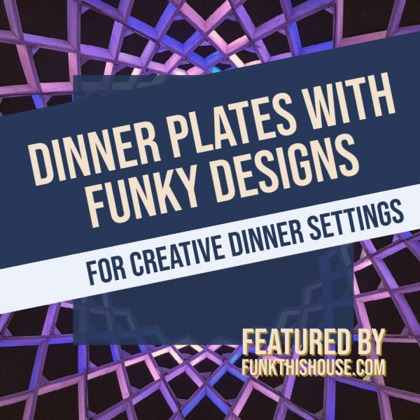 Dinner Plates with Funky Designs