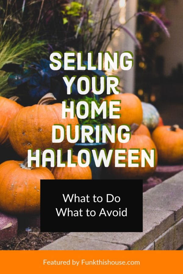 What to Do and What to Avoid When Selling Your Home During Halloween