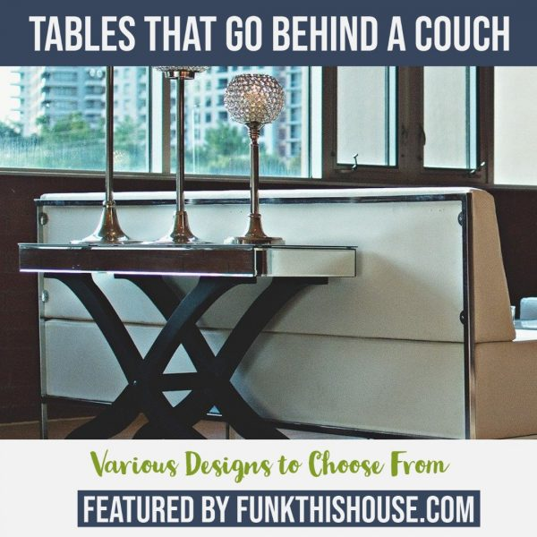 Tables that Go Behind a Couch