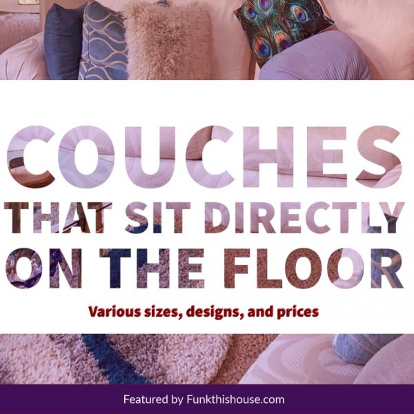 Couches that sit on the floor