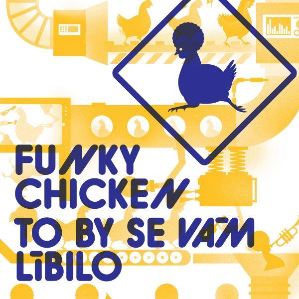 Funky Chicken - To by se vám líbilo