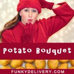 Potato Bouqet