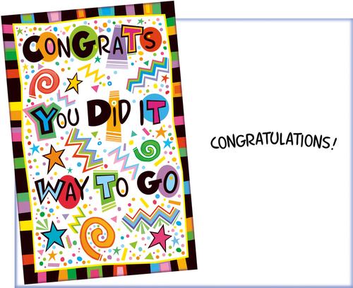 Congrats, Way to Go, You Did It - Congratulations