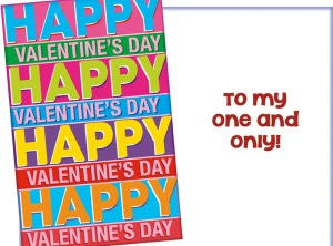 Happy Valentine's Day to My One and Only!