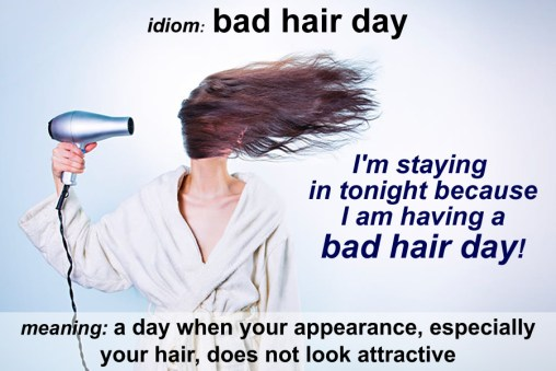 Idiom - Bad hair day