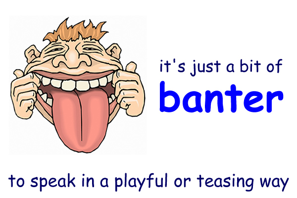 Friendly banter meaning
