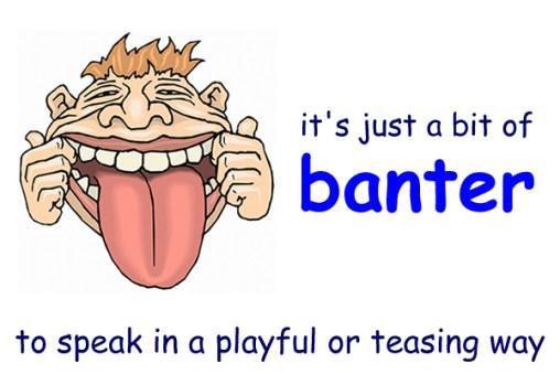 Slang - Banter