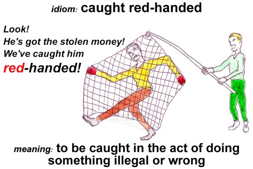Idiom - Caught red-handed
