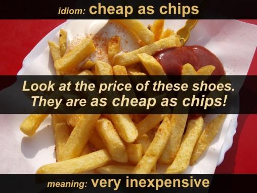 cheap as chips idiom