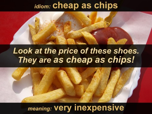 cheap as chips idiom