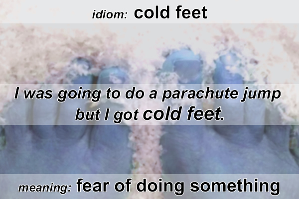 cold feet idiom