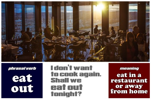 eat out phrasal verb
