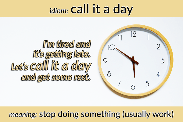 idiom-call-it-a-day