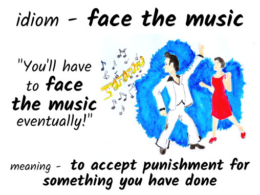 idiom-face-the-music